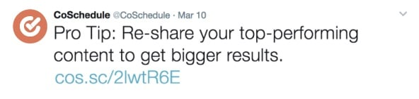CoSchedule - pro tip - re-share your top-performing content to get bigger results