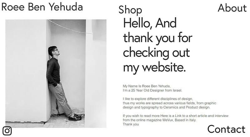 Roee Ben Yehuda is a rising designer whose work spans the various design disciplines.